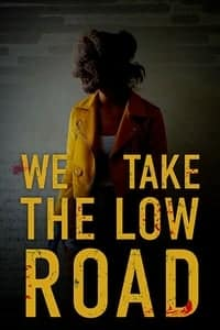 Nonton Film We Take the Low Road (2018) Subtitle Indonesia Streaming Movie Download