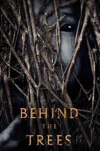 Nonton Film Behind the Trees (2019) Subtitle Indonesia Streaming Movie Download