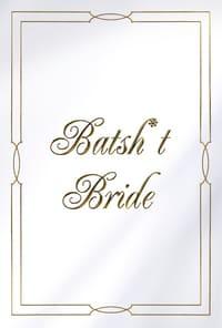 Batsh*t Bride (2019)