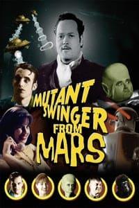 Mutant Swinger from Mars (2003)