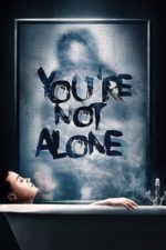 Nonton Film You're Not Alone (2020) Subtitle Indonesia Streaming Movie Download