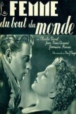 Nonton Film La femme du bout du monde (1938) Subtitle Indonesia Streaming Movie Download