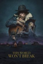 Nonton Film This World Won't Break (2019) Subtitle Indonesia Streaming Movie Download