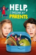 Nonton Film Help, I Shrunk My Parents (2018) Subtitle Indonesia Streaming Movie Download