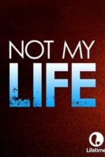Nonton Film Not My Life (2006) Subtitle Indonesia Streaming Movie Download