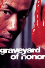 Nonton Film Graveyard of Honor (2002) Subtitle Indonesia Streaming Movie Download