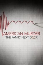 Nonton Film American Murder: The Family Next Door (2020) Subtitle Indonesia Streaming Movie Download