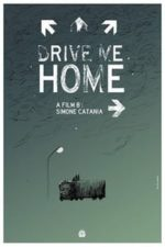 Nonton Film Drive Me Home (2018) Subtitle Indonesia Streaming Movie Download
