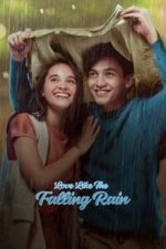 Nonton Film Love Like the Falling Rain (2020) Subtitle Indonesia Streaming Movie Download