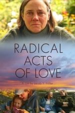 Nonton Film Radical Acts of Love (2019) Subtitle Indonesia Streaming Movie Download
