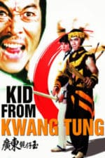 Nonton Film Kid from Kwang Tung (1982) Subtitle Indonesia Streaming Movie Download