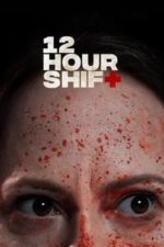 Nonton Film 12 Hour Shift (2020) Subtitle Indonesia Streaming Movie Download
