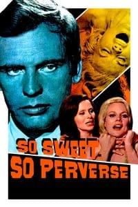 So Sweet… So Perverse (1969)