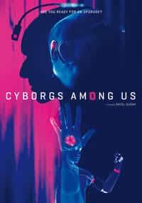 Cyborgs Among Us (2017)