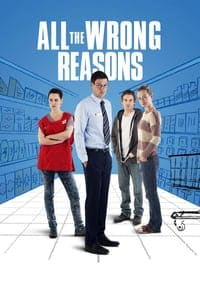 All the Wrong Reasons (2013)