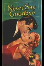Nonton Film Never Say Goodbye (1956) Subtitle Indonesia Streaming Movie Download