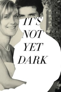 It's Not Yet Dark (2016)