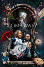 Nonton Film Come Away (2020) Subtitle Indonesia Streaming Movie Download