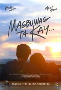 Magbuwag ta Kay… (2017)