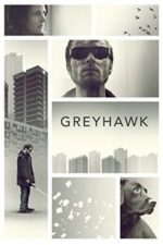 Nonton Film Greyhawk (2014) Subtitle Indonesia Streaming Movie Download