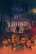 Nonton Film What We Found (2020) Subtitle Indonesia Streaming Movie Download