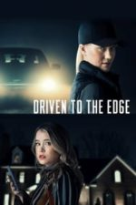 Nonton Film Driven to the Edge (2020) Subtitle Indonesia Streaming Movie Download