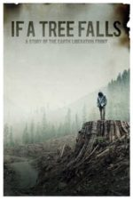 Nonton Film If a Tree Falls: A Story of the Earth Liberation Front (2011) Subtitle Indonesia Streaming Movie Download