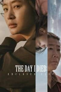 The Day I Died: Unclosed Case (2020)