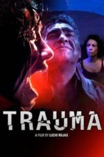Nonton Film Trauma (2017) Subtitle Indonesia Streaming Movie Download