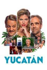 Nonton Film Yucatán (2018) Subtitle Indonesia Streaming Movie Download