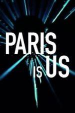 Nonton Film Paris Is Us (2019) Subtitle Indonesia Streaming Movie Download