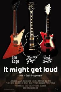 It Might Get Loud (2008)