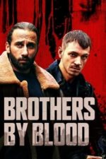 Nonton Film Brothers by Blood (2021) Subtitle Indonesia Streaming Movie Download