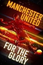 Nonton Film Manchester United: For the Glory (2020) Subtitle Indonesia Streaming Movie Download