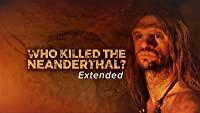 Who Killed the Neanderthal? (2017)