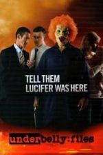 Nonton Film Underbelly Files: Tell Them Lucifer Was Here (2011) Subtitle Indonesia Streaming Movie Download