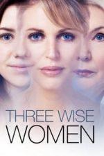 Nonton Film Three Wise Women (2010) Subtitle Indonesia Streaming Movie Download