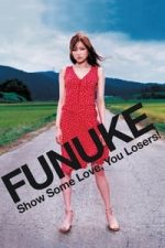 Nonton Film Funuke Show Some Love, You Losers! (2007) Subtitle Indonesia Streaming Movie Download