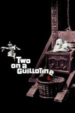 Nonton Film Two on a Guillotine (1965) Subtitle Indonesia Streaming Movie Download