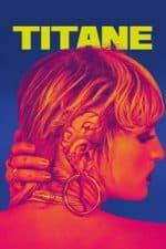Nonton Film Titane (2021) Subtitle Indonesia Streaming Movie Download