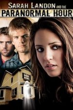 Nonton Film Sarah Landon and the Paranormal Hour (2007) Subtitle Indonesia Streaming Movie Download