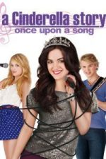 Nonton Film A Cinderella Story: Once Upon a Song (2011) Subtitle Indonesia Streaming Movie Download