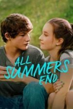 Nonton Film All Summers End (2017) Subtitle Indonesia Streaming Movie Download