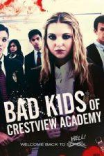 Nonton Film Bad Kids of Crestview Academy (2017) Subtitle Indonesia Streaming Movie Download