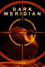 Nonton Film Dark Meridian (2017) Subtitle Indonesia Streaming Movie Download
