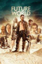 Nonton Film Future World (2018) Subtitle Indonesia Streaming Movie Download