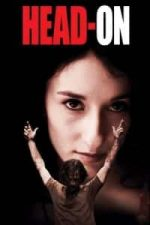 Nonton Film Head-On (2004) Subtitle Indonesia Streaming Movie Download