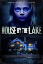 Nonton Film House by the Lake (2016) Subtitle Indonesia Streaming Movie Download