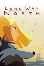 Nonton Film Long Way North (2015) Subtitle Indonesia Streaming Movie Download