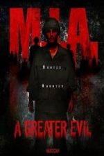 Nonton Film M.I.A. A Greater Evil (2018) Subtitle Indonesia Streaming Movie Download